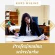 Profesjonalna sekretarka - kurs w całości przez internet